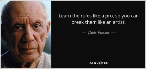 quote-learn-the-rules-like-a-pro-so-you-can-break-them-like-an-artist-pablo-picasso-48-14-73
